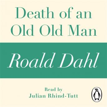 Death of an Old Old Man (A Roald Dahl Short Story), Roald Dahl