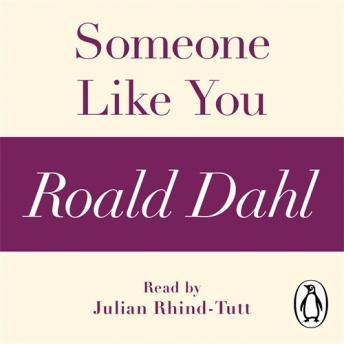 Someone Like You (A Roald Dahl Short Story), Roald Dahl