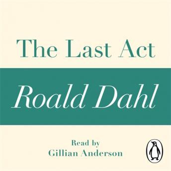 The Last Act (A Roald Dahl Short Story)