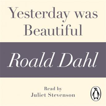 Yesterday was Beautiful (A Roald Dahl Short Story), Roald Dahl