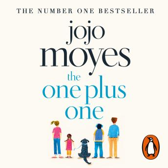 One Plus One: Discover the author of Me Before You, the love story that captured a million hearts, Jojo Moyes