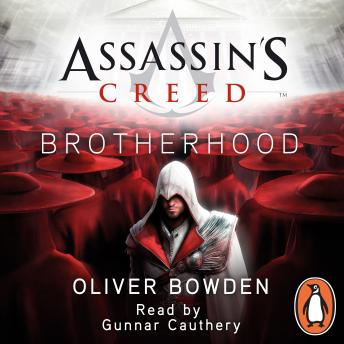 Brotherhood: Assassin's Creed Book 2, Oliver Bowden