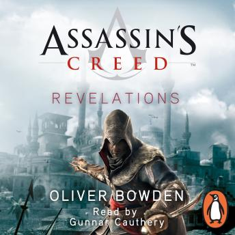 Revelations: Assassin's Creed Book 4, Oliver Bowden