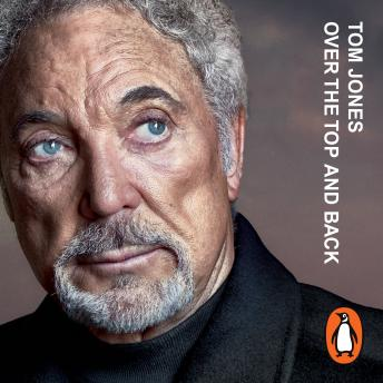 Download Over the Top and Back: The Autobiography by Tom Jones