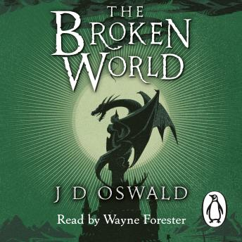 Broken World: The Ballad of Sir Benfro Book Four, J.D. Oswald