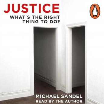 Justice: What's the Right Thing to Do?, Michael J. Sandel