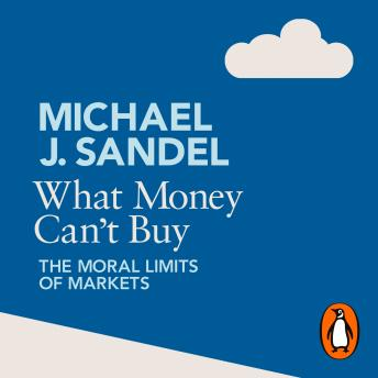What Money Can't Buy, Michael Sandel