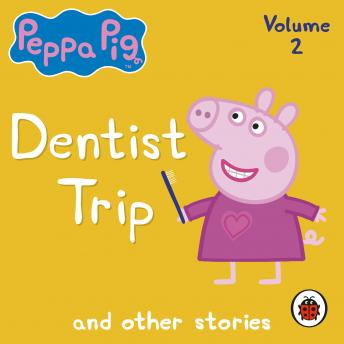 Peppa Pig: Dentist Trip and Other Audio Stories, Ladybird