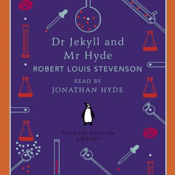 Dr Jekyll and Mr Hyde, Robert Louis Stevenson