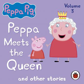 Peppa Pig: Peppa Meets the Queen and Other Audio Stories, Ladybird