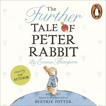 Further Tale of Peter Rabbit, Emma Thompson