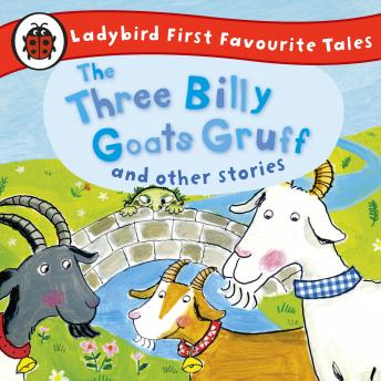 Three Billy Goats Gruff and Other Stories: Ladybird First Favourite Tales: Ladybird Audio Collection, Ladybird
