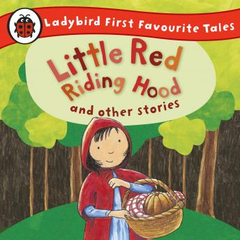 Little Red Riding Hood and Other Stories: Ladybird First Favourite Tales: Ladybird Audio Collection
