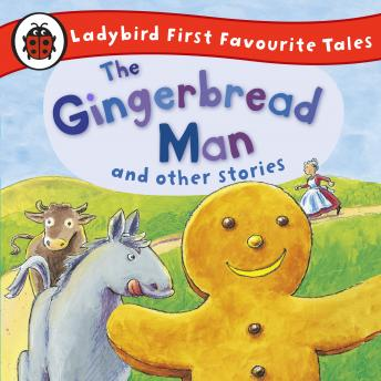The Gingerbread Man and Other Stories: Ladybird First Favourite Tales: Ladybird Audio Collection