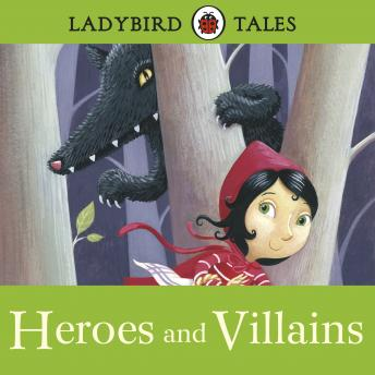 Ladybird Tales: Heroes and Villains: Ladybird Audio Collection, Wayne Forester