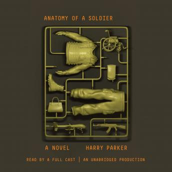 Anatomy of a Soldier: A novel