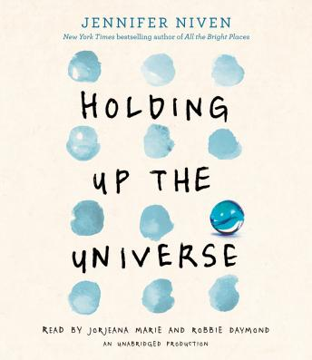 Holding Up the Universe, Jennifer Niven