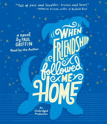 When Friendship Followed Me Home, Paul Griffin