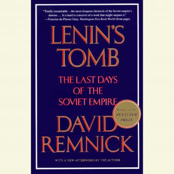 Download Lenin's Tomb: The Last Days Of The Soviet Empire by David Remnick
