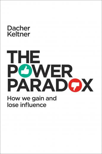 Power Paradox: How We Gain and Lose Influence sample.