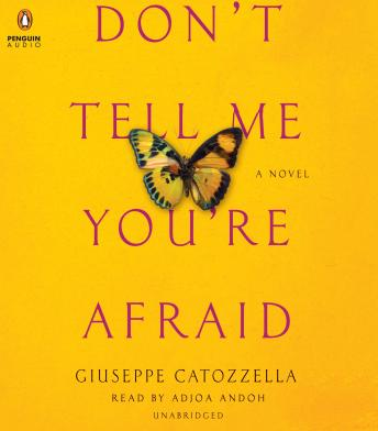 Don't Tell Me You're Afraid: A Novel, Giuseppe Catozzella