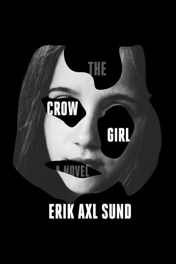 Download Crow Girl: A novel by Erik Axl Sund