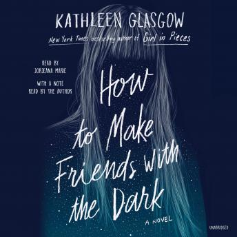 Download How to Make Friends with the Dark by Kathleen Glasgow