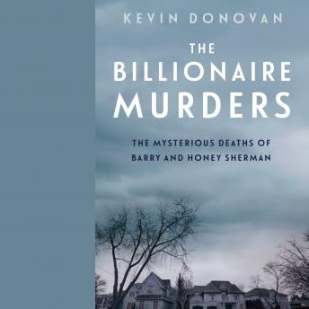Download Billionaire Murders: The Mysterious Deaths of Barry and Honey Sherman by Kevin Donovan