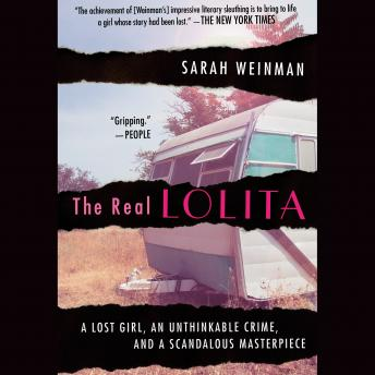 Download Real Lolita: The Kidnapping of Sally Horner and the Novel that Scandalized the World by Sarah Weinman