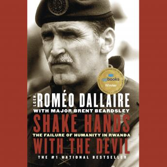 Download Shake Hands with the Devil: The Failure of Humanity in Rwanda by Romeo Dallaire