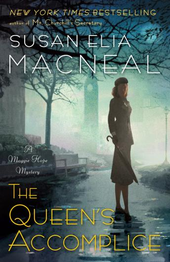 Queen's Accomplice: A Maggie Hope Mystery, Susan Elia MacNeal