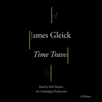 Time Travel: A History, James Gleick