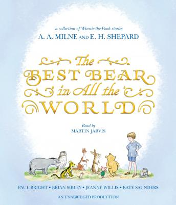Best Bear in All the World, Paul Bright, Kate Saunders, Brian Sibley, Jeanne Willis