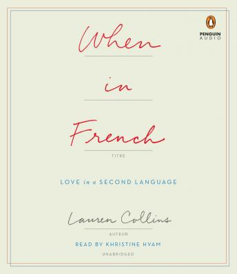 Download When in French: Love in a Second Language by Lauren Collins
