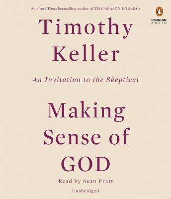 Making Sense of God: An Invitation to the Skeptical, Timothy Keller