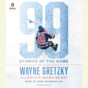 99: Stories of the Game, Wayne Gretzky