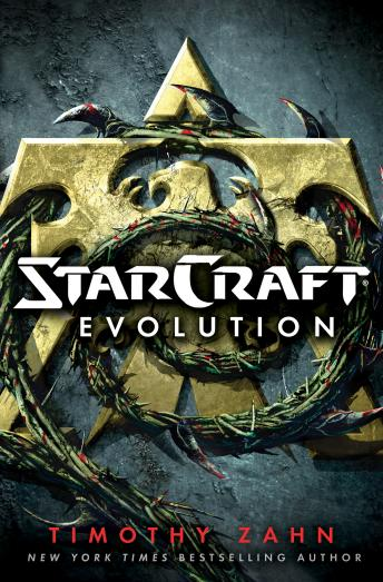 StarCraft: Evolution: A StarCraft Novel, Timothy Zahn