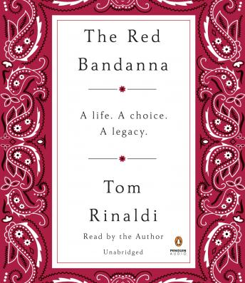 Download Red Bandanna: A Life. A Choice. A Legacy. by Tom Rinaldi
