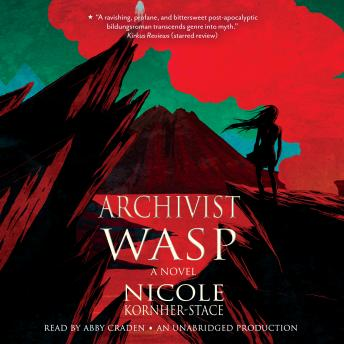 Archivist Wasp: A Novel, Nicole Kornher-Stace