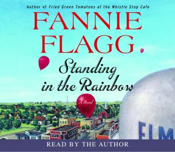 Standing in the Rainbow: A Novel, Fannie Flagg