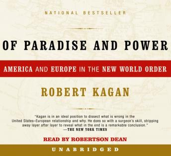 Of Paradise and Power: America and Europe in the New World Order, Robert Kagan