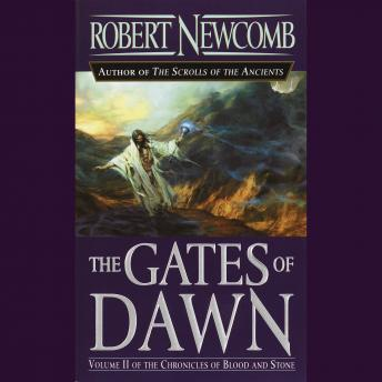 Gates of Dawn: Volume II of the Chronicles of Blood and Stone, Robert Newcomb