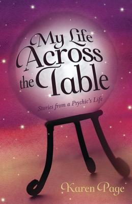 My Life Across the Table: Stories from a Psychic's Life, Karen L. Page