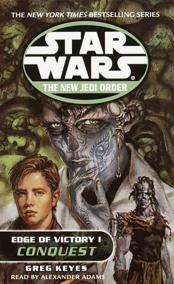 Conquest: Star Wars (The New Jedi Order: Edge of Victory, Book I), Greg Keyes