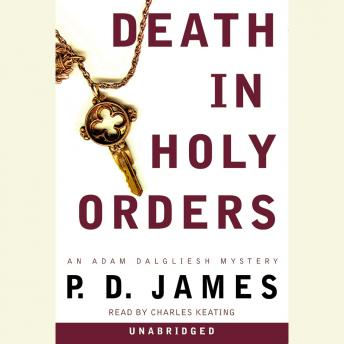 Death in Holy Orders: An Adam Dalgliesh Mystery, P. D. James