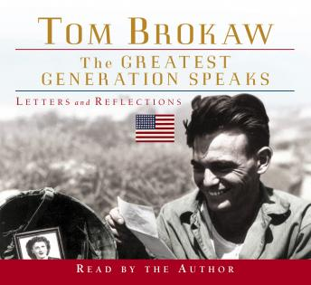 Greatest Generation Speaks, Tom Brokaw