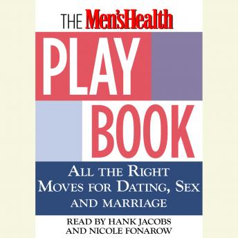 The Men's Health Playbook: All the Right Moves for Dating, Sex, and Marriage