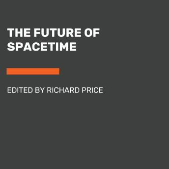 Future of Spacetime, Richard Price