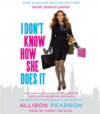 I Don't Know How She Does It: The Life of Kate Reddy, Working Mother, Allison Pearson