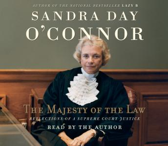 Download Majesty of the Law: Reflections of a Supreme Court Justice by Sandra Day O'Connor